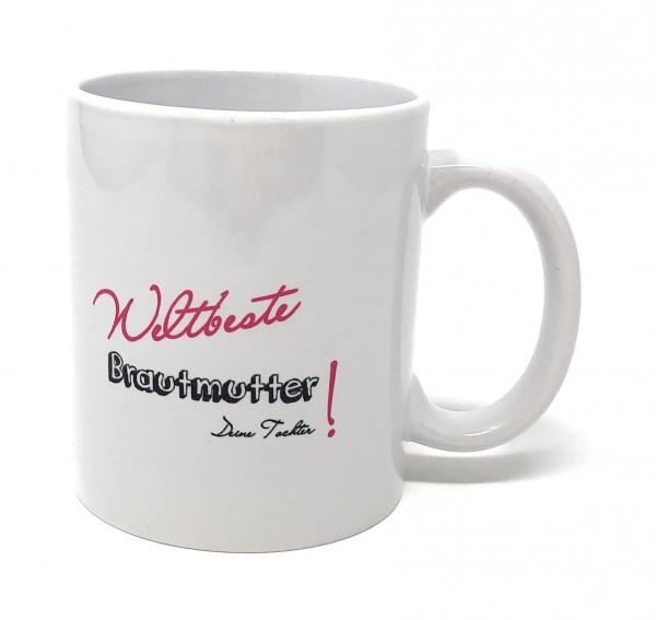 Geschenk Brautmutter Tasse - Weltbeste Brautmutter!