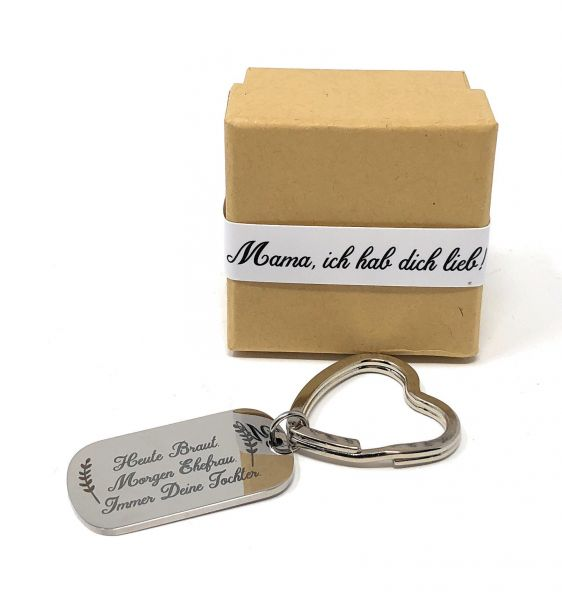 Geschenk für die Brautmutter oder Brautvater - Schlüsselanhänger mit Gravur - Heute Braut. Morgen E